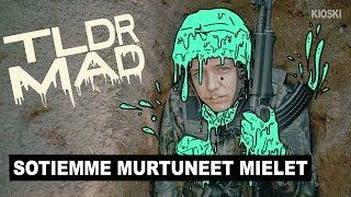 TLDR MAD: Sotiemme murtuneet mielet