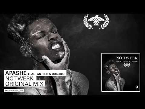 Apashe - No Twerk feat. Panther X Odalisk