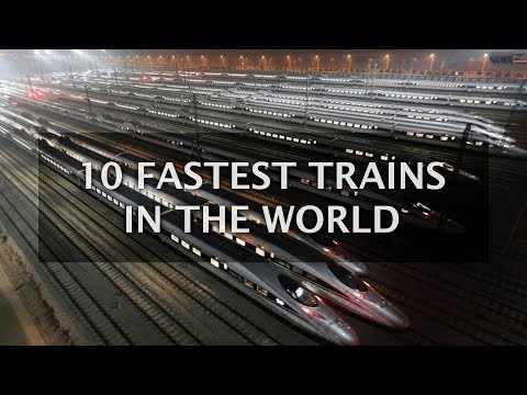 10 Fastest Trains AKA Bullet Train Speed Superfast in the World | Top 10 List