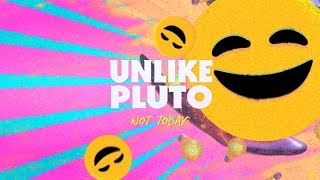 Unlike Pluto Not Today.mp3