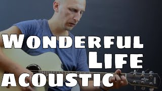 Black Wonderful Life Acoustic Cover