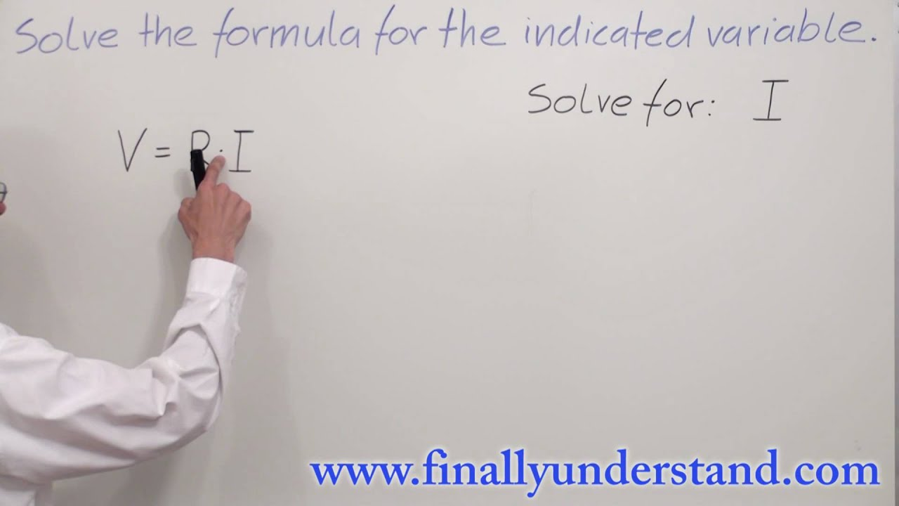 Algebra - Solving a formula for indicated variable PART 1. - YouTube