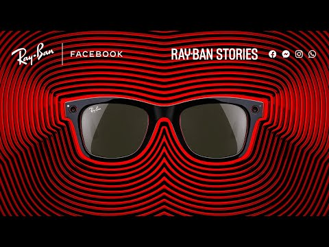 Facebook's Fun Film Introduces Its Ray-Ban Stories Smart Glasses