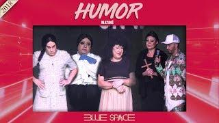 Blue Space Oficial - Matinê - Humor  -  01.07.18