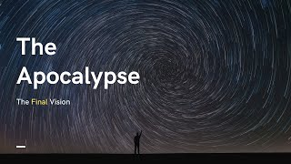 The Apocalypse: The Final Vision
