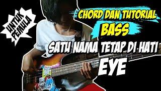 Download CHORD + TUTORIAL BASS SATU NAMA TETAP DI HATI - EYE (CHORD) | UNTUK PEMULA