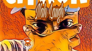 Ciyron - Nah Laugh - January 2018