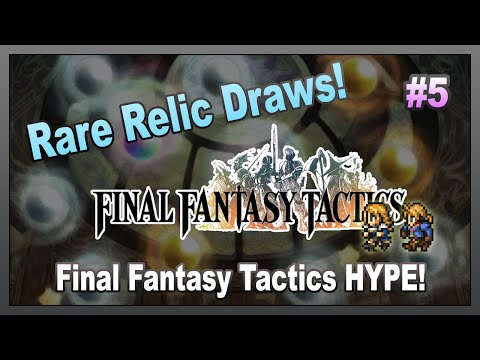 [FFRK Global] Final Fantasy Tactics Relic Draws! (Full Video)
