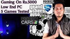 Gaming PC under Rs.5000 ? (Hindi) Testing a low end PC with Modern Games