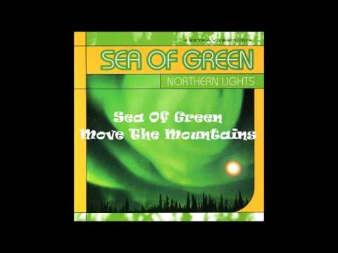 Sea Of Green - Move The Mountains