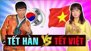 Hàn Quốc và Việt Nam ăn Tết như thế nào?   Sự khác nhau giữa Tết Hàn và Tết Việt   Korea vs Vietnam