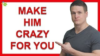 4 Ways to Make Him Weak and Crazy About You (Powerful, Be Careful With This)
