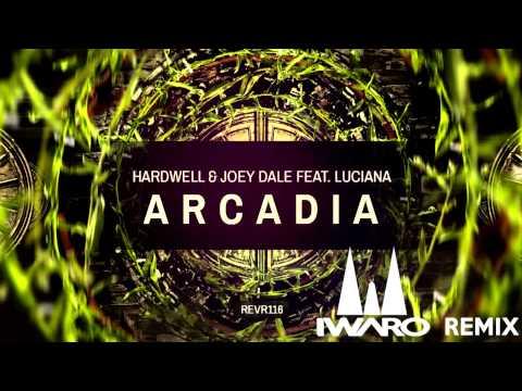 Hardwell & Joey Dale feat. Luciana - Arcadia (Iwaro Remix)