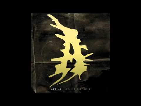 Attila - Guilty Pleasure | Guilty Pleasure NEW ALBUM 2014