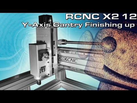 RCNC X2 Router 12: Finishing up the Y-axis