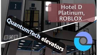 Talking QuantumTech full-view elevators - Hotel D Platinum, ROBLOX