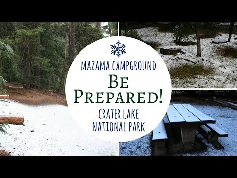 Mazama Campground ~ Crater Lake National Park ~ Be Prepared!