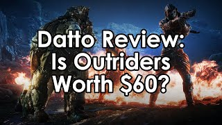Datto Reviews Outriders - Is It Worth 60 Dollars?