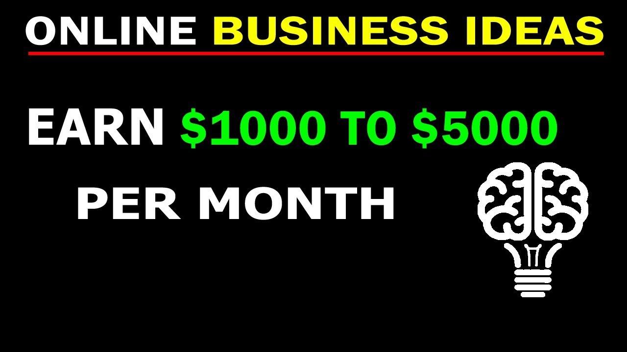Business Ideas - Make Money Online $1000 To $5000 Per Month! (Profitable  Business Idea)