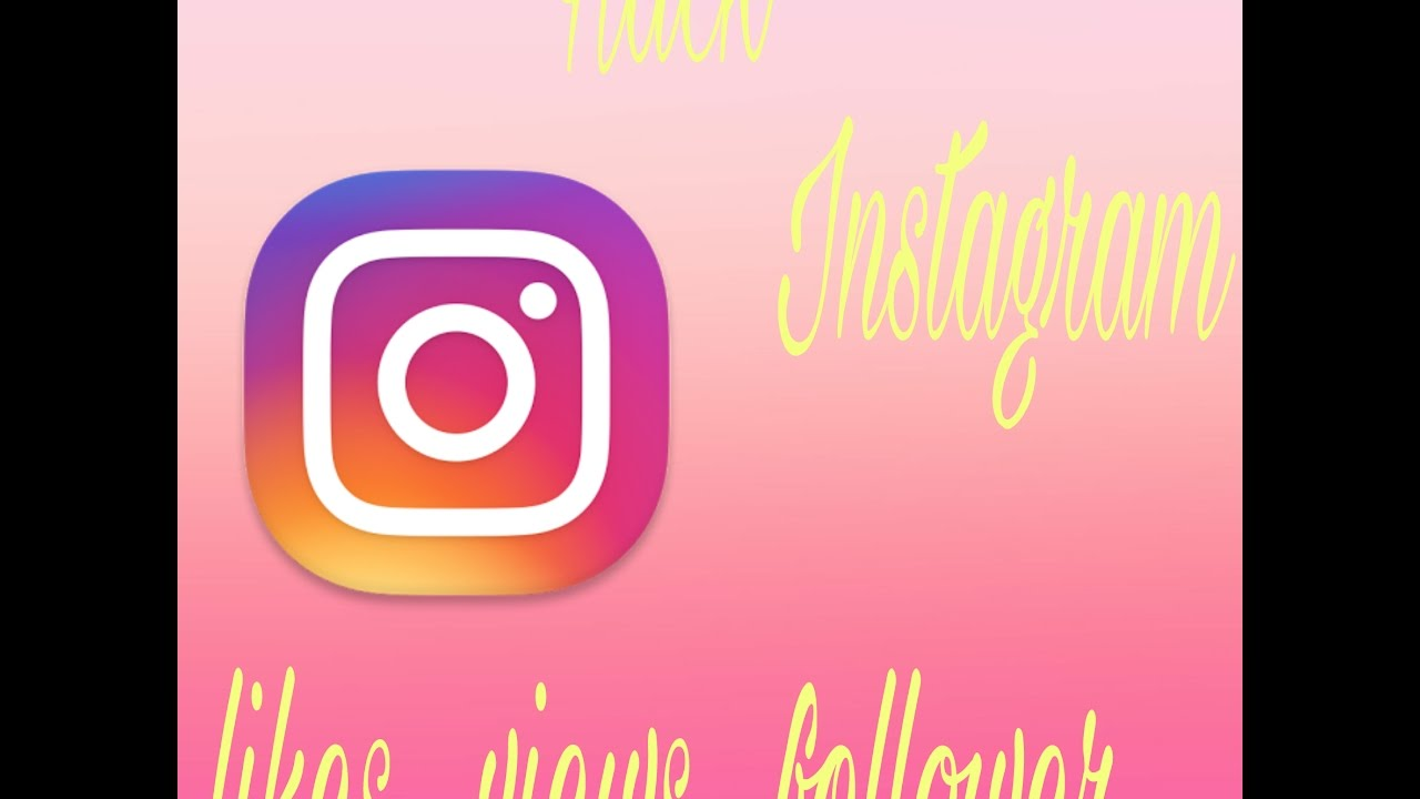 how to get/hack views,likes,follower on Instagram 2019