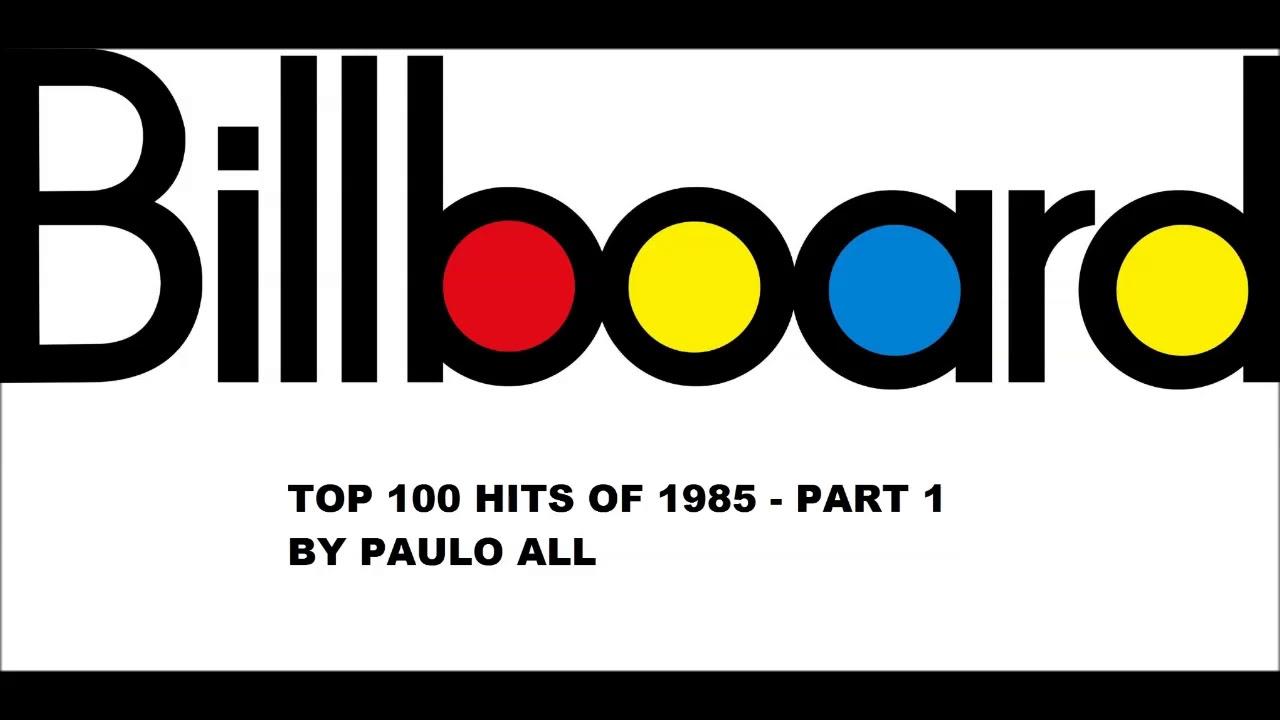 BILLBOARD - TOP 100 HITS OF 1985 - PART 1/4
