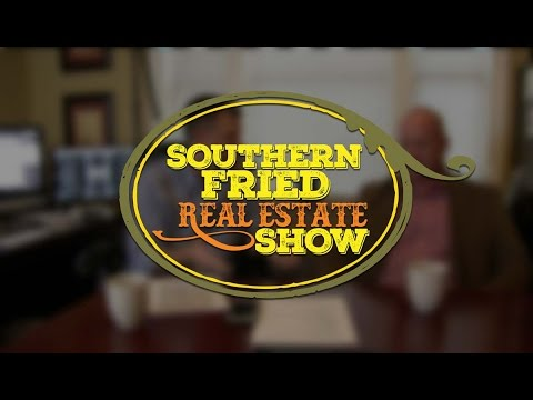 Southern Fried Real Estate Show - Episode 1
