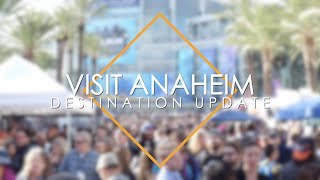 Visit Anaheim Destination Update (Vol. 4)