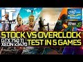 STOCK VS OVERCLOCK TEST IN 5 GAMES /Xeon x3470 /GTX 750 TI [1080p]