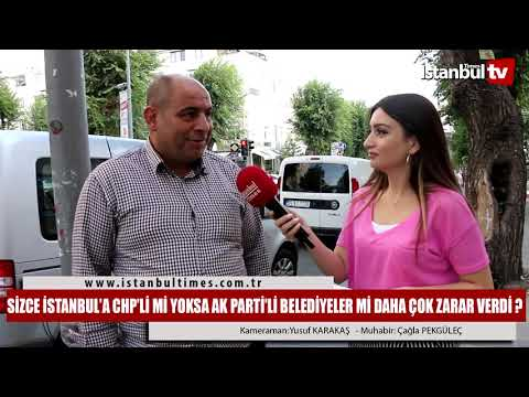 SİZCE İSTANBUL'A CHP'Lİ Mİ YOKSA AK PARTİ'Lİ BELEDİYELER Mİ DAHA ÇOK ZARAR VERDİ ?