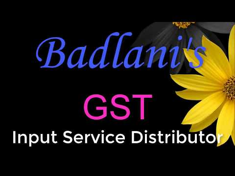 GST : 2017 : ISD : Lecture 1 : Input Service Distributor