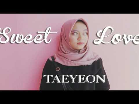 Free Download Taeyeon - Sweet Love (cover) Mp3 dan Mp4
