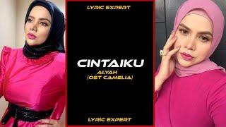 Cintaiku Lirik - Alyah Ost Camelia