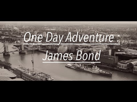 One day adventure : James Bond
