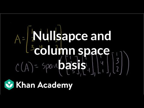 Null space and column space basis | Vectors and spaces | Linear Algebra | Khan Academy