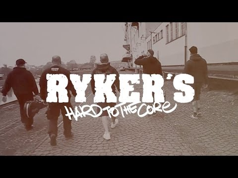 RYKER'S - Hard To The Core