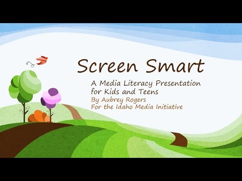 Screen Smart- A Media Literacy Presentation for Kids and Teens