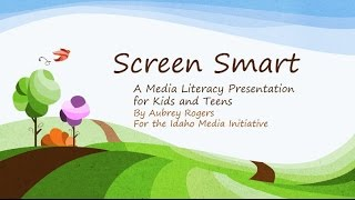 screen smart a media literacy presentation for kids and teens