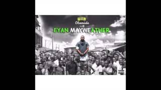Olamide - Eyan MayWeather (EYAN MAYWEATHER ALBUM)
