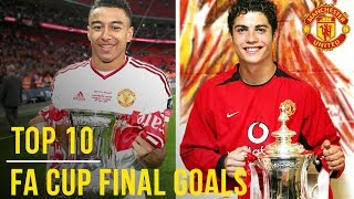 Manchester United's Top 10 FA Cup Final Goals | Ronaldo, Lingard and more! | #EmiratesFACup