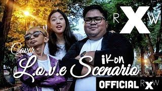 Download lagu iKON 사랑을 했다 LOVE SCENARIO cover indonesia RXW ronaldowati Tommy kaganangan nona laboni omo kucrut MP3