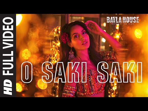 Full Song: O SAKI SAKI | Batla House | Nora Fatehi, Tanishk