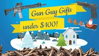 Gun Guy Gifts for UNDER $100!