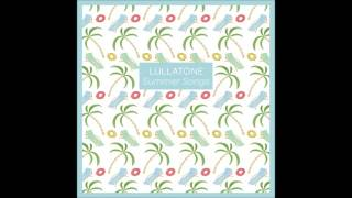 Lullatones - Still Feeling the Waves When You Go to Bed