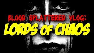 Lords of Chaos (2019) - Blood Splattered Vlog (Horror Movie Review)