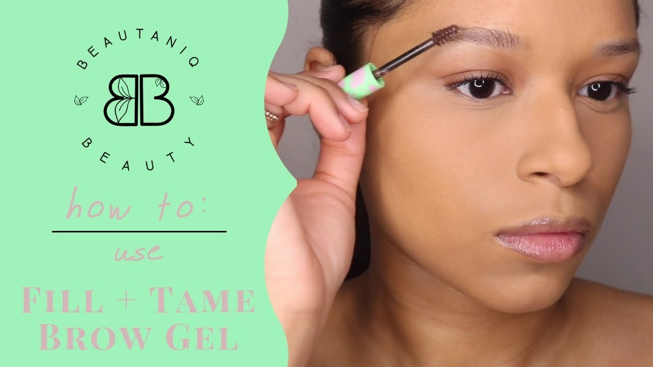 How To: Use Fill + Tame Brow Gel - YouTube