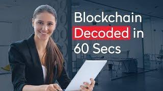 Blockchain Decoded in 60 Seconds   How Does Blockchain Work 2018   Blockchain Simplified   Acadgild