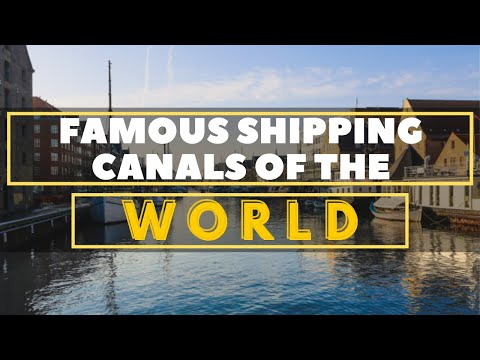 10 Famous Shipping Canals Of The World