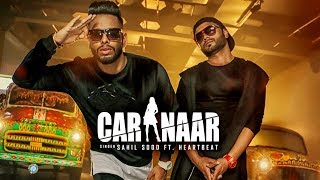 Car Naar: Sahil Sood Ft Heartbeat  (Full Song) Veerpal | Latest Punjabi Songs 2018