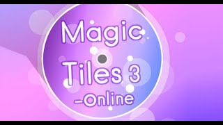 Magic Tiles 3 Full Gameplay Walkthrough