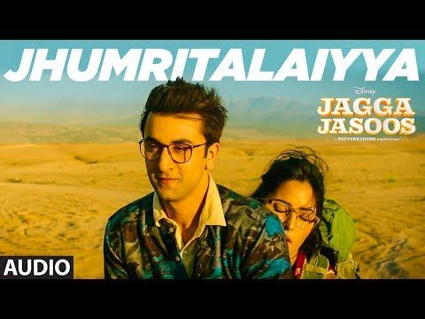 Jagga Jasoos :Jhumritalaiyya Song (Audio) l Ranbir, Katrina   Pritam Arijit, Mohan   Neelesh